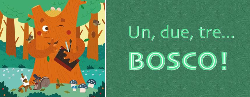 Un, due, tre... Bosco